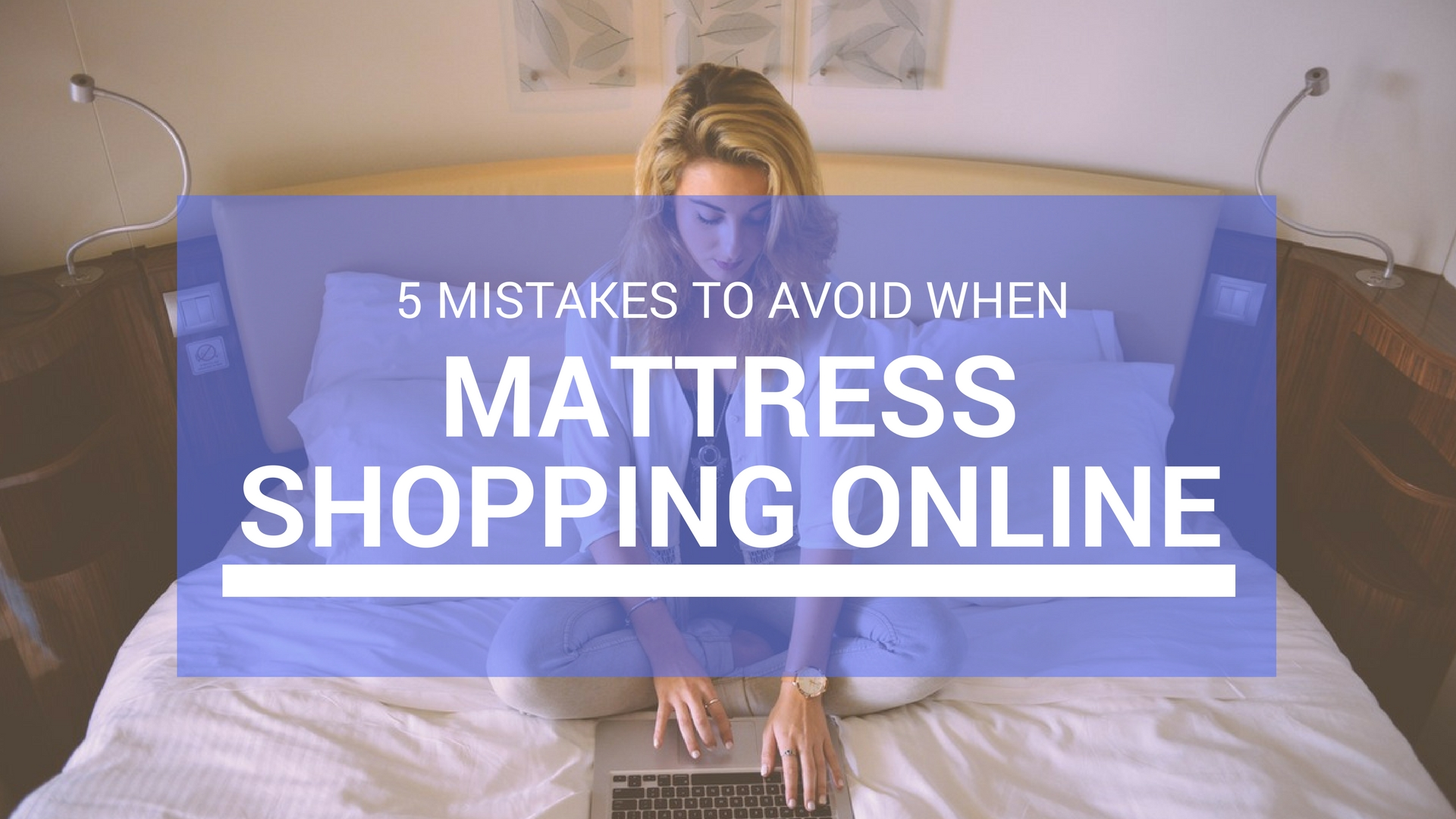 The 5 biggest mistakes to avoid when buying a mattress for Online shopping for mattress